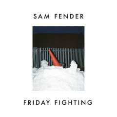 Friday Fighting (Single) - Sam Fender