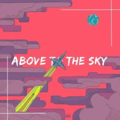 Above To The Sky