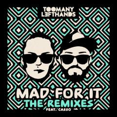 Mad For It (Remixes) - TooManyLeftHands