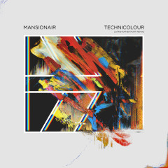 Technicolour - Mansionair