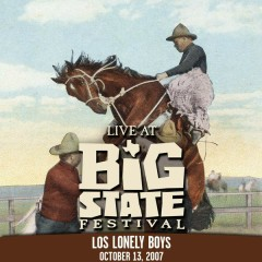 Live at Big State Festival 2007 - Los Lonely Boys