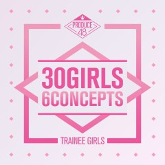 30 Girls 6 Concepts (Single) - PRODUCE 48