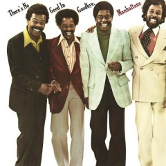 There's No Good In Goodbye (Expanded Version) - The Manhattans