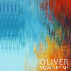 Stand By Me (Single) - OLIVER