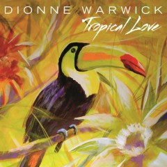 Tropical Love - Dionne Warwick