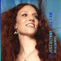 All I Am (CLiQ Remix) - Jess Glynne
