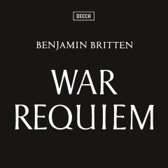 Britten: War Requiem - Galina Vishnevskaya,Sir Peter Pears,Dietrich Fischer-Dieskau,London Symphony Orchestra,Benjamin Britten