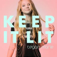 Keep It Lit (Single) - Tegan Marie