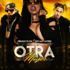 Otra Mujer (Remix) - Bryant Myers, Nẽngo Flow