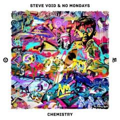 Chemistry - Steve Void,No Mondays,Clara Mae