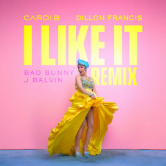 I Like It (Dillon Francis Remix) - Cardi B, Bad Bunny, J Balvin