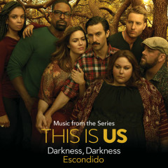 Darkness, Darkness (This Is Us OST) - Escondido