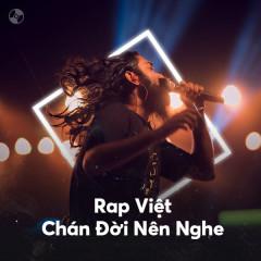 Rap Việt Chán Đời Nên Nghe - Various Artists