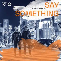 Say Something (Single) - Lucas & Steve