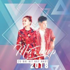 Mashup 20 Bài Hit Hay Nhất 2018 (Single)