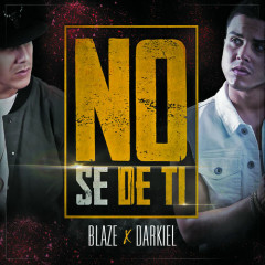 No Se De Ti (Single) - Blaze, Darkiel