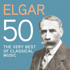 Elgar 50, The Very Best Of Classical Music