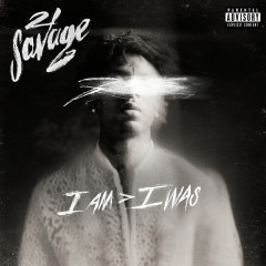 i am > i was - 21 Savage