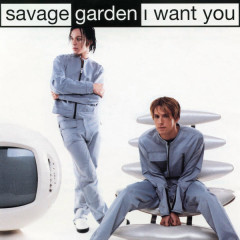 I Want You - EP - Savage Garden