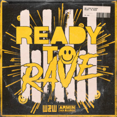 Ready To Rave (Single) - W&W, Armin Van Buuren