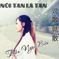 Nói tan là tan/说散就散  (OST Cuộc chiến người tình cũ 3) (Single)