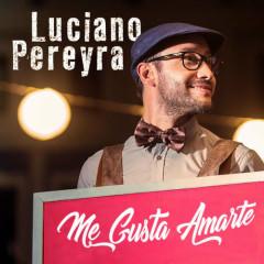 Me Gusta Amarte (Single) - Luciano Pereyra