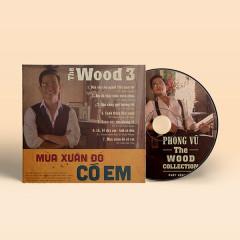The Wood 3: Mùa Xuân Đó Có Em - Phong Vũ