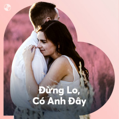Đừng Lo, Có Anh Đây - Various Artists