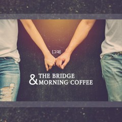 You (Single) - The Bridge, Morning Coffee
