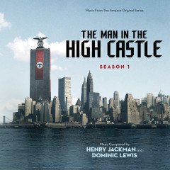 The Man In The High Castle: Season One - Henry Jackman,Dominic Lewis