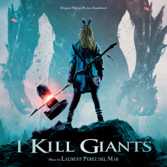 I Kill Giants - Laurent Perez Del Mar