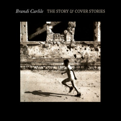 The Story & Cover Stories - Brandi Carlile