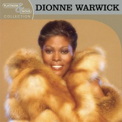 Platinum & Gold Collection - Dionne Warwick