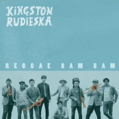 Reggae Bam Bam (Single) - Kingston Rudieska