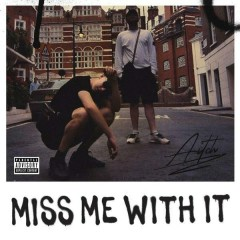 Miss Me With It (Single)