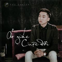 Ảo Giác Cuộc Đời (Single) - Phú Hunter