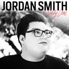 Only Love - Jordan Smith