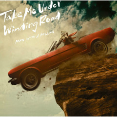 Take Me Under / Winding Road (EP) - MAN WITH A MISSION