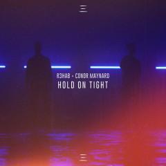 Hold On Tight (Single) - R3hab, Conor Maynard