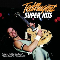 Super Hits - Ted Nugent