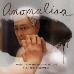 Anomalisa (Music from the Motion Picture) - Carter Burwell