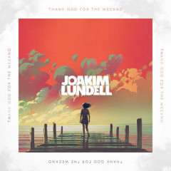 Thank God For The Weeknd (Single) - Joakim Lundell