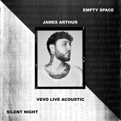 Empty Space / Silent Night - Vevo Live Acoustic - James Arthur