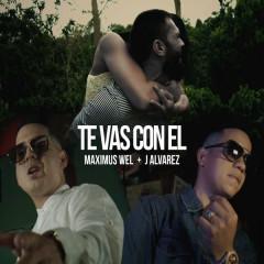 Te Vas Con Él (Single) - Maximus Wel