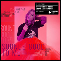 Sounds Good To Me (Gerd Janson Remix) - Hanne Mjøen