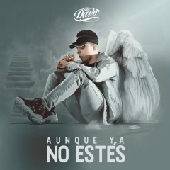 Aunque Ya No Estés (Single) - Mc Davo