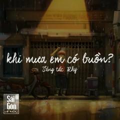 Khi Mưa Em Có Buồn (Single) - RHY