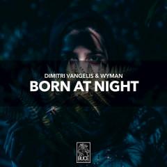Born At Night (Single) - Dimitri Vangelis & Wyman