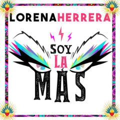 Soy La Más (Single) - Lorena Herrera