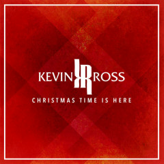 Christmas Time Is Here (Single) - Kevin Ross